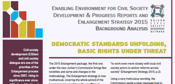 Democratic Standards Unfolding, Basic Rights Under Threat – BCSDN Analysis of the Progress Reports and EC Enlargement Strategy 2015