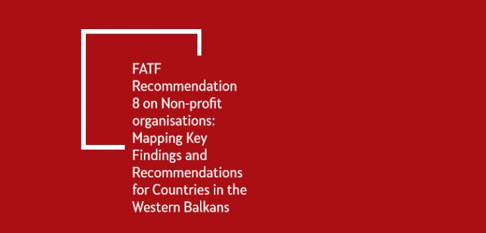 FATF Recommendation 8 on Non-Profits: Mapping Key Findings and Recommendations for WB Countries