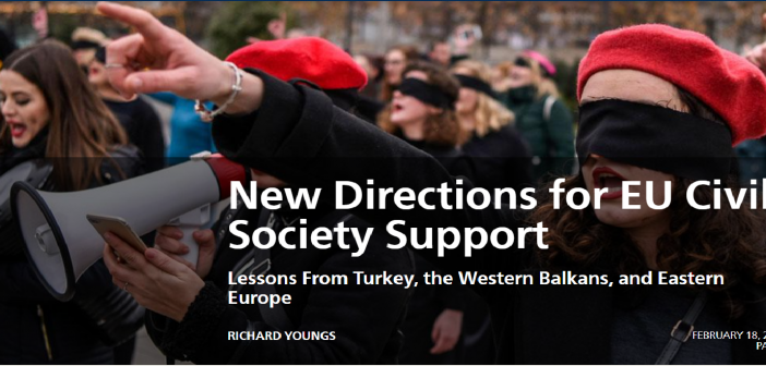 Directions for EU Civil Society Support- Lessons from Turkey, the Western Balkans, and Eastern Europe